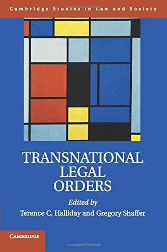 Transnational Legal Orders (Cambridge Studies in Law and Society): Terence C. Halliday