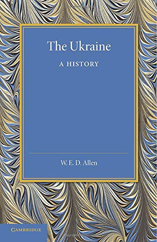 The Ukraine: A History: Allen, W. E. D.