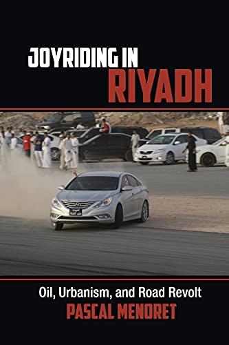 9781107641952: Joyriding in Riyadh: Oil, Urbanism, and Road Revolt (Cambridge Middle East Studies)