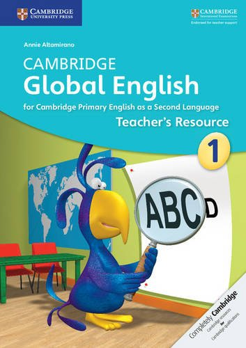Cambridge Global English Stage 1 Teacher's Resource (Cambridge International Examinations): ...