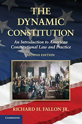 9781107642577: The Dynamic Constitution: An Introduction to American Constitutional Law and Practice