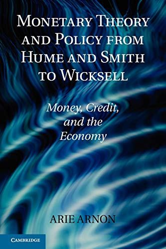 9781107642737: Monetary Theory and Policy from Hume and Smith to Wicksell: Money, Credit, and the Economy (Historical Perspectives on Modern Economics)
