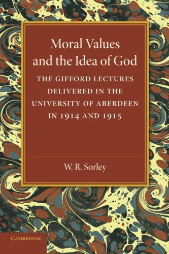 9781107644151: Moral Values and the Idea of God: The Gifford Lectures Delivered in the University of Aberdeen in 1914 and 1915