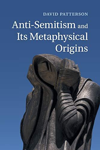 9781107644953: Anti-Semitism and Its Metaphysical Origins