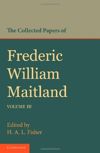 9781107645066: The Collected Papers of Frederic William Maitland: Volume 3