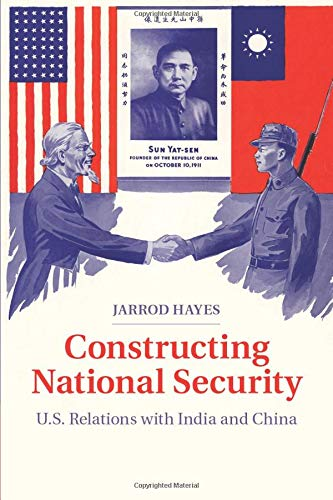 9781107645165: Constructing National Security: U.S. Relations with India and China