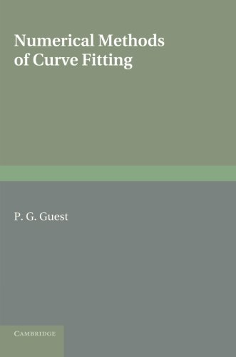 Numerical Methods of Curve Fitting: P. G. Guest