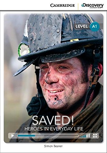 9781107647053: Saved! Heroes in Everyday Life Beginning Book with Online Access (Cambridge Discovery Interactive Readers)