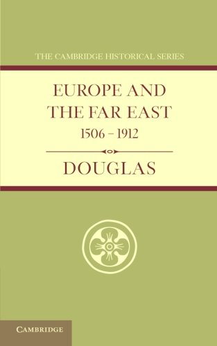 Europe and the Far East 1506-1912: Robert K. Douglas