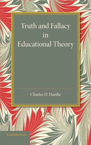 9781107647848: Truth and Fallacy in Educational Theory
