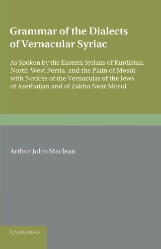 9781107648128: Grammar of the Dialects of the Vernacular Syriac: As Spoken by the Eastern Syrians of Kurdistan, North-West Persia and the Plain of Mosul, with Notice