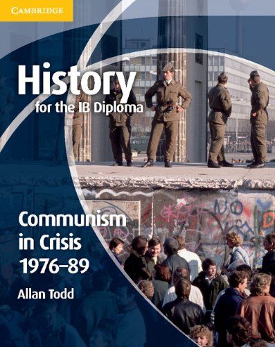 History for the IB Diploma: Communism in Crisis 1976-89 (Paperback): Allan Todd