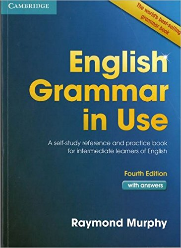 English Grammar in Use: A Self-Study Reference and practice Book for Intermediate Learners of ...