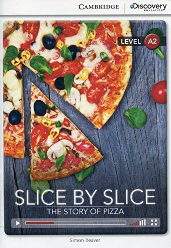 9781107650374: Slice by Slice: The Story of Pizza Low Intermediate Book with Online Access (Cambridge Discovery Interactive Readers)
