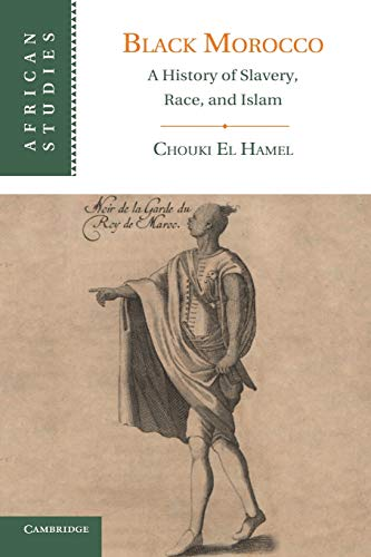 9781107651777: Black Morocco: A History of Slavery, Race, and Islam (African Studies)