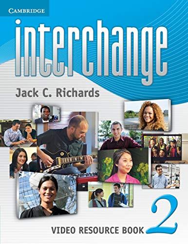 Interchange Level 2 Video Resource Book (Interchange Fourth Edition): Richards, Jack C.