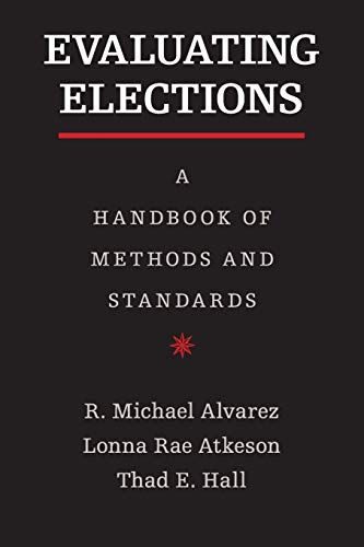 9781107653054: Evaluating Elections: A Handbook of Methods and Standards