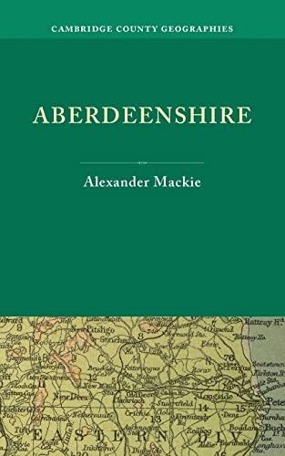 Aberdeenshire (Cambridge County Geographies): Mackie, Alexander