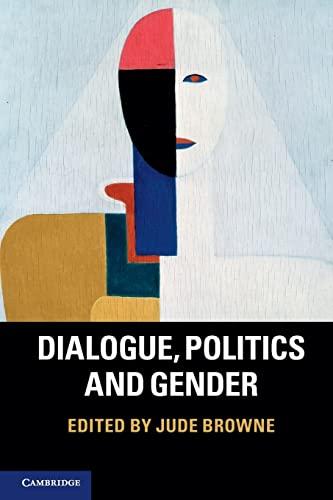 9781107653566: Dialogue, Politics and Gender