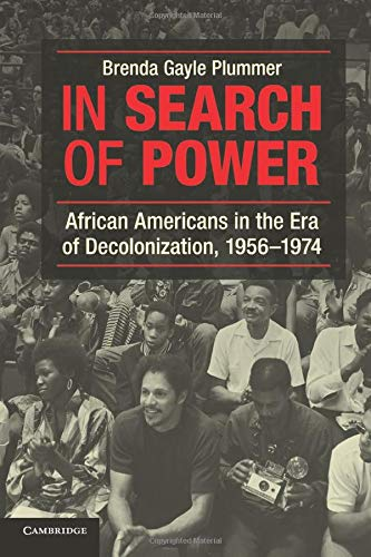 9781107654716: In Search of Power: African Americans in the Era of Decolonization, 1956-1974