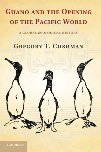 9781107655966: Guano and the Opening of the Pacific World: A Global Ecological History (Studies in Environment and History)