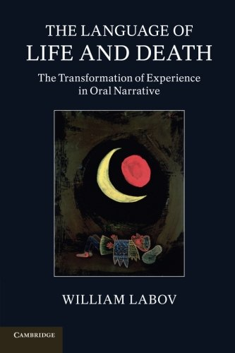 The Language of Life and Death: The Transformation of Experience in Oral Narrative: Labov, William