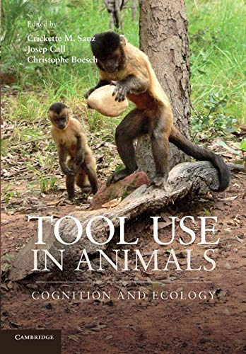 9781107657434: Tool Use in Animals: Cognition and Ecology