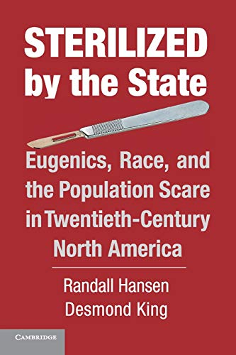 9781107659704: Sterilized by the State: Eugenics, Race, and the Population Scare in Twentieth-Century North America
