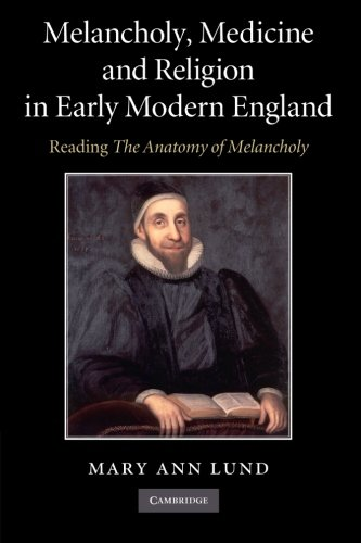 9781107659964: Melancholy, Medicine and Religion in Early Modern England: Reading 'The Anatomy of Melancholy'