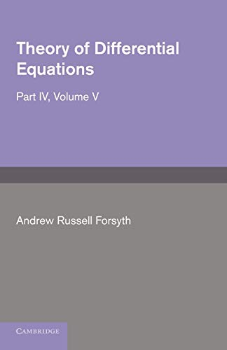 Theory of Differential Equations: Volume V: Partial Differential Equations: Andrew Russell Forsyth