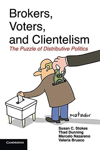 9781107660397: Brokers, Voters, and Clientelism: The Puzzle of Distributive Politics (Cambridge Studies in Comparative Politics)