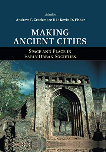9781107660700: Making Ancient Cities: Space and Place in Early Urban Societies