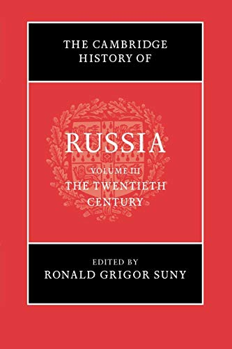 The Cambridge History of Russia: Volume 3, the Twentieth Century: Volume 3 (Paperback)