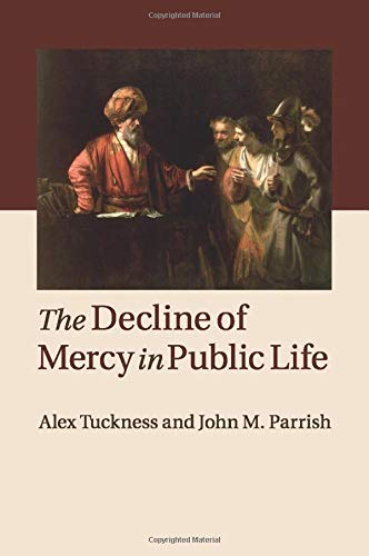 9781107661134: The Decline of Mercy in Public Life
