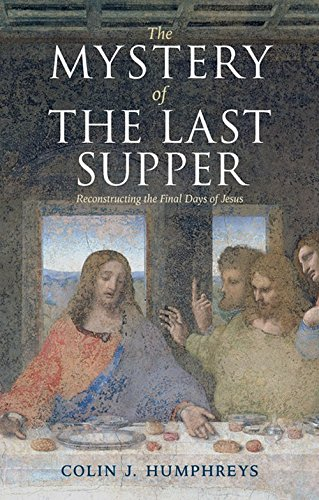 9781107661196: [( The Mystery of the Last Supper: Reconstructing the Final Days of Jesus )] [by: Colin Humphreys] [Mar-2011]