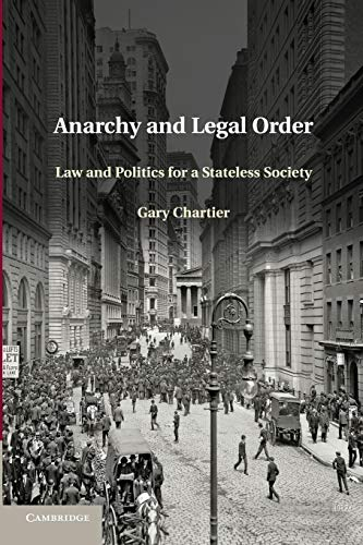 9781107661615: Anarchy and Legal Order: Law and Politics for a Stateless Society