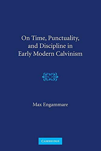9781107661639: On Time, Punctuality, and Discipline in Early Modern Calvinism