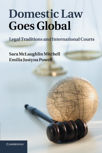 9781107661677: Domestic Law Goes Global: Legal Traditions and International Courts