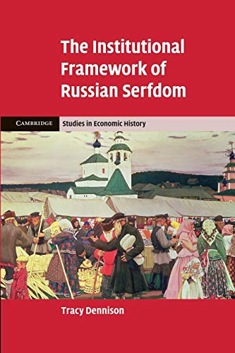 9781107661707: The Institutional Framework of Russian Serfdom (Cambridge Studies in Economic History - Second Series)