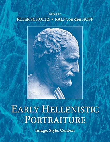 9781107661851: Early Hellenistic Portraiture: Image, Style, Context
