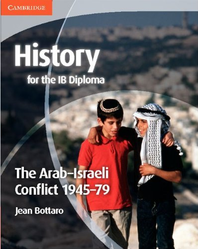 History for the IB Diploma: The Arab-Israeli Conflict 1945-79: Bottaro, Jean
