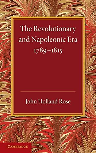 The Revolutionary and Napoleonic Era 1789-1815 (Cambridge: Holland Rose, J.
