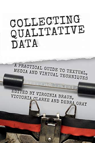 9781107662452: Collecting Qualitative Data: A Practical Guide to Textual, Media and Virtual Techniques
