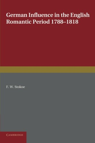 9781107662742: German Influence in the English Romantic Period 1788-1818: With Special Reference to Scott, Coleridge, Shelley and Byron