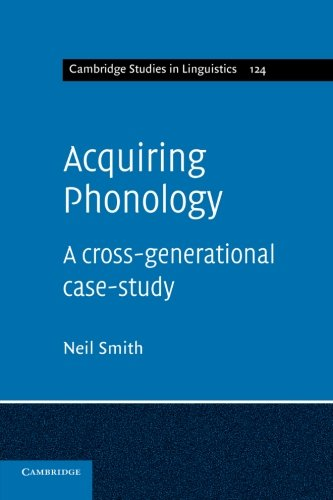 Acquiring Phonology: A Cross-Generational Case-Study: Neil Smith