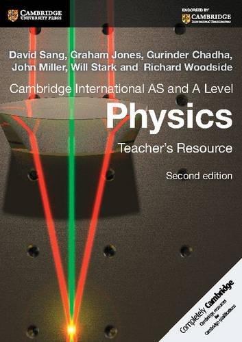 Cambridge International AS and A Level Physics Teacher's Resource CD-ROM (Cambridge ...