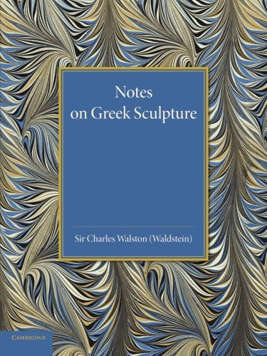 Notes on Greek Sculpture: Charles Walston
