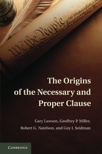 9781107663701: The Origins of the Necessary and Proper Clause