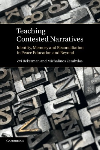 9781107663770: Teaching Contested Narratives: Identity, Memory and Reconciliation in Peace Education and Beyond