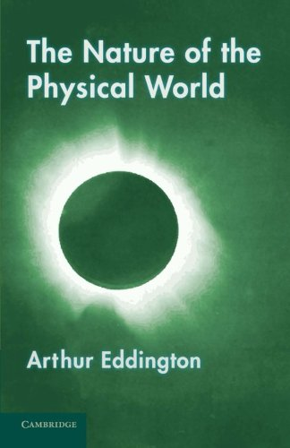 9781107663855: The Nature of the Physical World: Gifford Lectures (1927)